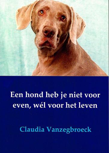 Een hond heb je niet voor even, wél voor het leven*