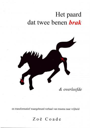 Het paard dat twee benen brak & overleefde