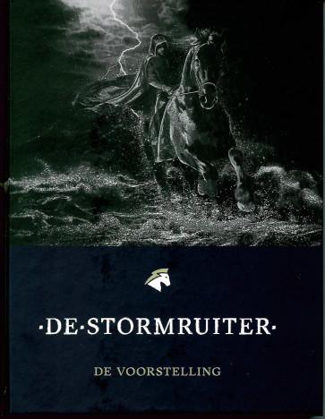 De Stormruiter - De voorstelling