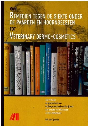 Van Remedien tegen de Siekte onder de Paarden en Hoornbeesten tot Veterinary Dermo-Cosmetics