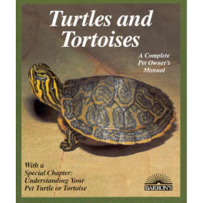 Turtles and Tortoises - a complete pet owner's manual
