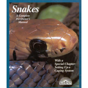 Snakes, a complete pet owner's manual
