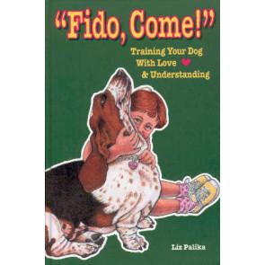 Fido, Come!