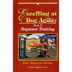 Excelling at Dog Agility - Book 2: Sequence Training