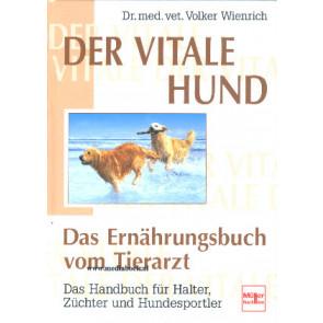 Der vitale Hund - das Ernährungsbuch vom Tierartz
