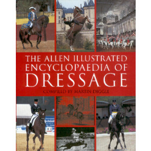 The Allen Illustrated Encyclopedia of Dressage