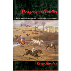 Hedges and Hurdles: A Social and Economic History of National Hunt Racing