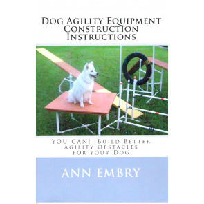 Dog Agility Equipment Construction Instructions*