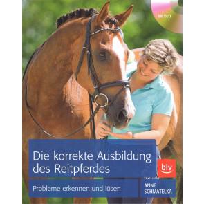 Die korrekte Ausbildung des Reitpferdes - inkl dvd