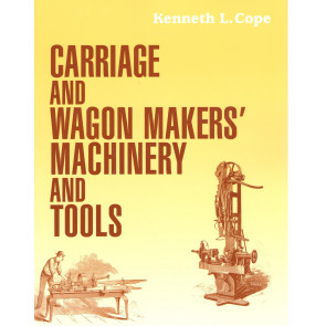 Carriage and Wagon Makers Machinery and Tools