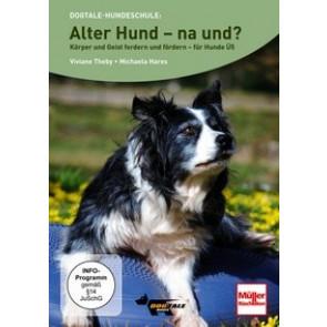 Alter Hund - na und? - Körper und Geist fordern und fördern - für Hunde Ü5