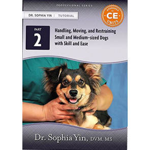 HANDLING, MOVING, AND RESTRAINING SMALL AND MEDIUM-SIZED DOGS WITH SKILL AND EASE PART 2-Sophia Yin*