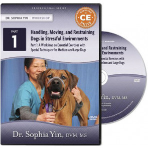 HANDLING, MOVING, AND RESTRAINING DOGS IN STRESSFUL ENVIRONMENTS, PART 1-Sophia Yin*
