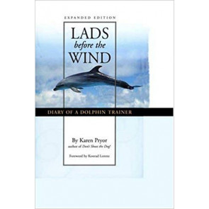 Lads Before the Wind: Diary of a Dolphin Trainer*