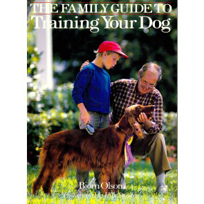 The Family Guide to Training Your Dog