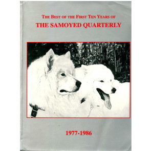 The best of the first ten years of The Samoyed Quarterly*