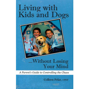 Living with kids and dogs...... Without losing your mind