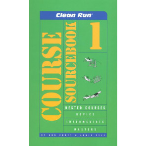 Clean Run Course Sourcebook Volume 1