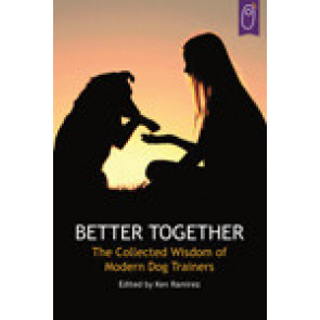 Better together: the collected wisdom of modern dog trainers*