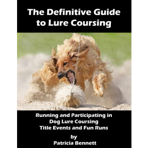 The Definitive Guide to Lure Coursing*