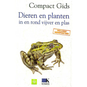 Dieren en planten in en rond vijver en plas - Compact Gids