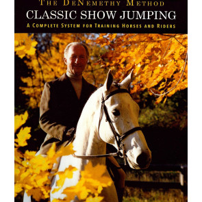 The DeNemethy Method: Classis show jumping