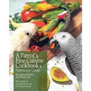 A Parrot's fine cuisine Cookbook & Nutritional Guide