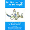 It's not the Dogs, It's the People!*