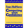 Fear no More: Competing with Confidence*