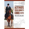 Activate your Horse's Core (Incl. DVD)
