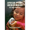 African Pygmy Hedgehogs as your new pet
