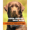 Super Sniffer Drill Book*