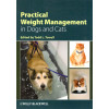 Practical Weight Management in Dogs and Cats*