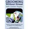 Grooming Without Stress!