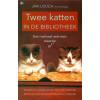 Twee katten in de bibliotheek  - een verhaal met een staartje