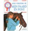 Hoe verzorg ik mijn paard en pony