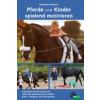 Pferde und Kinder spielend motivieren