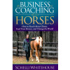 The Business of Coaching with Horses*