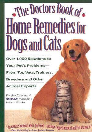 The Doctors book of Home Remedies for Dogs and Cats,